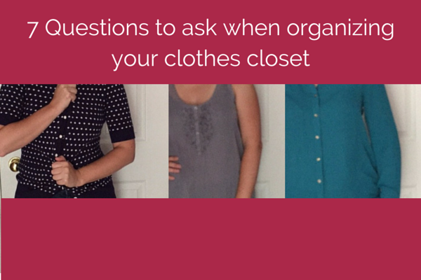 7 Questions to ask when organizing your