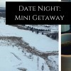 Date Night- Mini Getaway