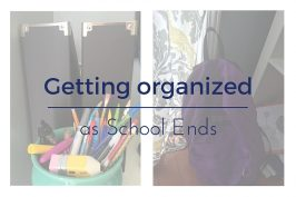 What to do at the end of the school year to stay organized