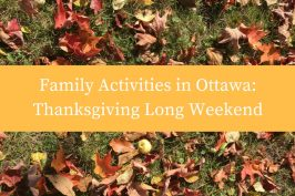 Thanksgiving long weekend (and PD Day!) with the kids in Ottawa