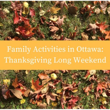 family-activities-in-ottawa-thanksgiving-long-weekend