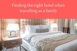 Family Travel: Hotel Tips for travelling with children